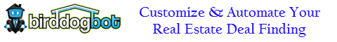 Customize and Automate Your Real Estate Deal Finding